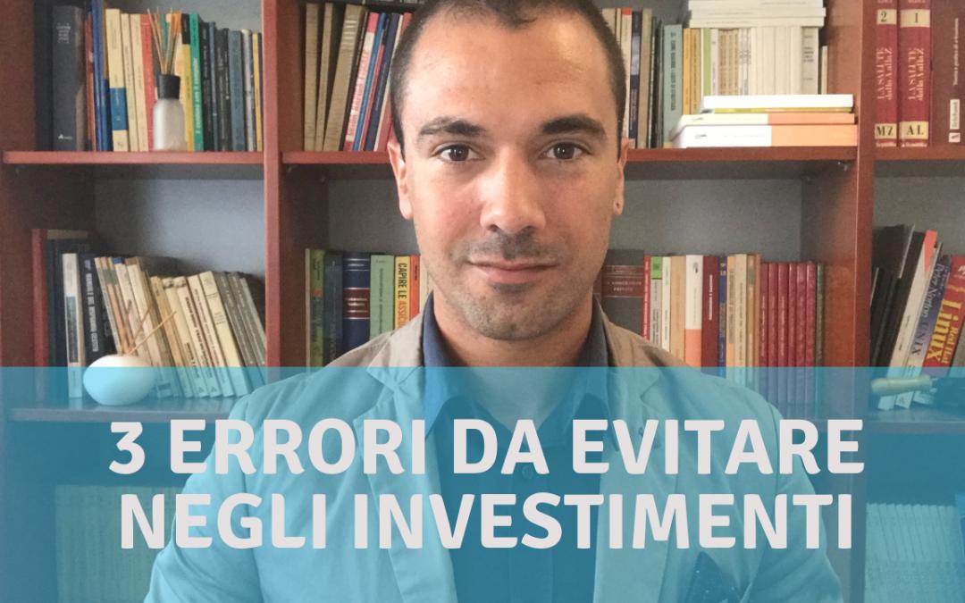 Come vivere un investimento: 3 errori da non fare
