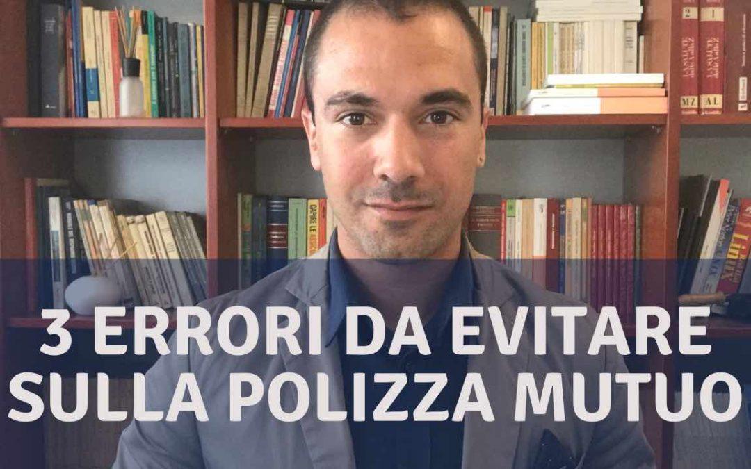 3 Errori da Evitare se devi fare le Polizze per il Mutuo della Casa